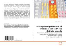 Management procedures of medicines in health sub districts, Uganda的封面
