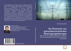 Bookcover of Die Ökonomie von grenzüberschreitenden Übertragungsleitungen
