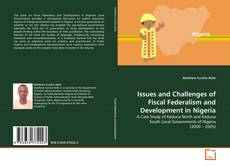 Bookcover of Issues and Challenges of Fiscal Federalism and Development in Nigeria