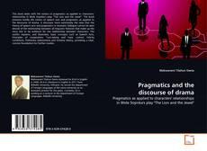 Portada del libro de Pragmatics and the discourse of drama