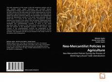 Bookcover of Neo-Mercantilist Policies in Agriculture
