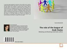 Bookcover of The role of the league of Arab States