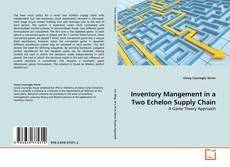 Обложка Inventory Mangement in a Two Echelon Supply Chain