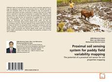 Bookcover of Proximal soil sensing system for paddy field variability mapping
