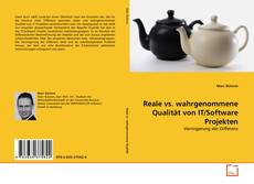 Couverture de Reale vs. wahrgenommene Qualität von IT/Software Projekten