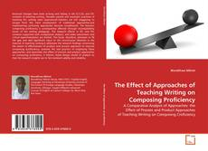 The Effect of Approaches of Teaching Writing on Composing Proficiency kitap kapağı
