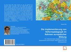 Capa do livro de Die Implementierung von Reformpädagogik im Rahmen europäischer Bildung