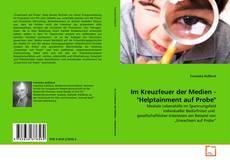 """Buchcover von Im Kreuzfeuer der Medien - """"Helptainment auf Probe"""""""