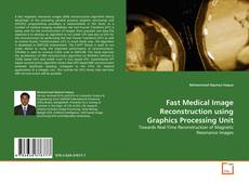 Bookcover of Fast Medical Image Reconstruction using Graphics Processing Unit