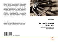 Buchcover von The Mosul Question (1918-1926)