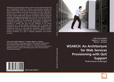 Bookcover of WSARCH: An Architecture for Web Services Provisioning with QoS Support