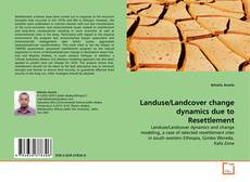 Bookcover of Landuse/Landcover change dynamics due to Resettlement