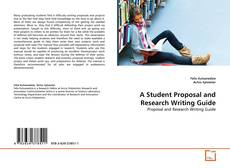 Copertina di A Student Proposal and Research Writing Guide