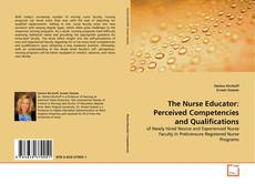 Bookcover of The Nurse Educator: Perceived Competencies and Qualifications