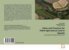 Copertina di Value and Premium for Titled Agricultural Land in Uganda