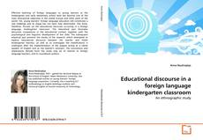 Bookcover of Educational discourse in a foreign language kindergarten classroom