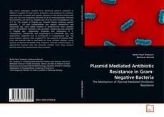 Buchcover von Plasmid Mediated Antibiotic Resistance in Gram-Negative Bacteria