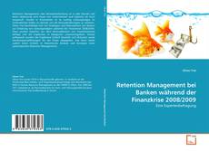 Bookcover of Retention Management bei Banken während der Finanzkrise 2008/2009