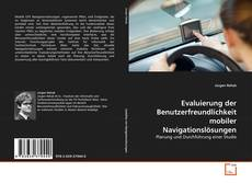 Evaluierung der Benutzerfreundlichkeit mobiler Navigationslösungen的封面