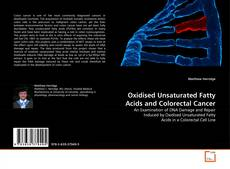 Bookcover of Oxidised Unsaturated Fatty Acids and Colorectal Cancer