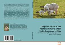 Diagnosis of Peste des Petits Ruminants under limited resource setting的封面