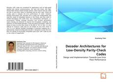 Bookcover of Decoder Architectures for Low-Density Parity-Check Codes