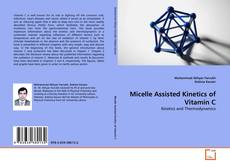 Bookcover of Micelle Assisted Kinetics of Vitamin C