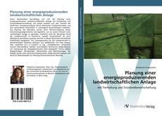 Copertina di Planung einer energieproduzierenden landwirtschaftlichen Anlage