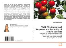 Copertina di Yield, Physicochemical Properties and Storability of Tomato Varieties