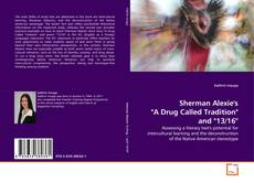 "Bookcover of Sherman Alexie's ""A Drug Called Tradition"" and ""13/16"""