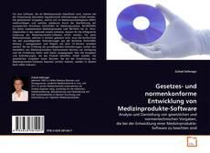 Buchcover von Gesetzes- und normenkonforme Entwicklung von Medizinprodukte-Software