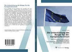 Bookcover of Die Unterstützung der Bürger für die Europäische Union