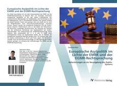 Bookcover of Europäische Asylpolitik im Lichte der EMRK und der EGMR-Rechtsprechung