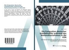 Copertina di Die Emigration deutscher Intellektueller während des Nationalsozialismus in die USA