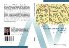 Bookcover of Wohnen und Arbeiten in Suburbia