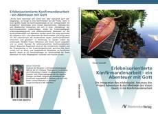 Bookcover of Erlebnisorientierte Konfirmandenarbeit - ein Abenteuer mit Gott