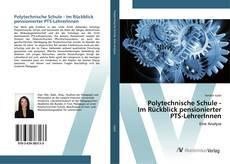 Обложка Polytechnische Schule - Im Rückblick pensionierter PTS-LehrerInnen