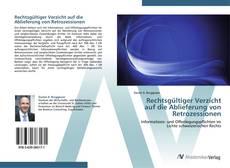 Bookcover of Rechtsgültiger Verzicht auf die Ablieferung von Retrozessionen