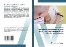Bookcover of The Montessori Method and First Language Acquisition