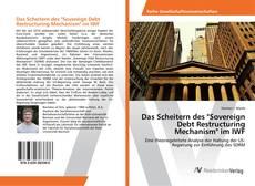 """Bookcover of Das Scheitern des """"Sovereign Debt Restructuring Mechanism"""" im IWF"""