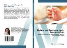 Buchcover von Bildung und Erziehung in der Ganztagsschule