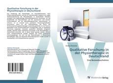 Bookcover of Qualitative Forschung in der Physiotherapie in Deutschland
