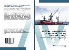 Schiffbau in Dresden- ein bedeutender Dresdner Wirtschaftszweig? kitap kapağı