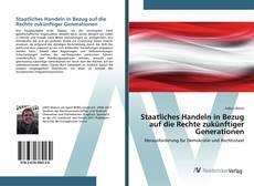 Staatliches Handeln in Bezug auf die Rechte zukünftiger Generationen kitap kapağı