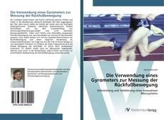 Bookcover of Die Verwendung eines Gyrometers zur Messung der Rückfußbewegung