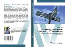 Bookcover of Marketing a Volunteer-Driven Web 2.0 Online Portal