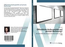 Buchcover von Öffentliche Kulturpolitik auf private Rechnung?