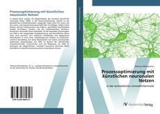 Couverture de Prozessoptimierung mit künstlichen neuronalen Netzen