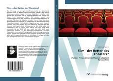 Bookcover of Film - der Retter des Theaters?