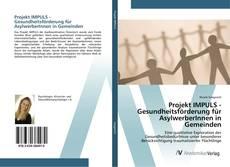 Buchcover von Projekt IMPULS - Gesundheitsförderung für AsylwerberInnen in Gemeinden